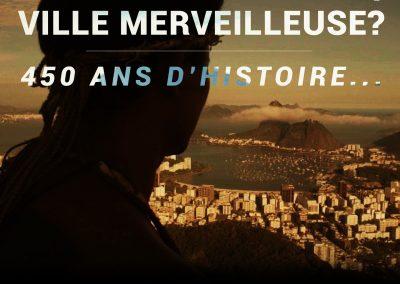 RIO, VILLE MERVEILLEUSE ? 450 ANS D'HISTOIRE